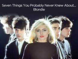 Blondie Long Time Charts Seven Things You Probably Never Knew About Blondie