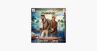 no make up feat bohemia single by bilal saeed on itunes
