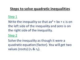 steps to solve quadratic inequalities step 1 write the inequality so that ax² bx