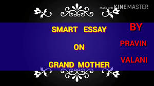 smart essay on grandmother smart essay on grandmother