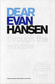 Dear Evan Hansen Quotes Enchanting Dear Evan Hansen Through The Window Steven Levenson Benj Pasek