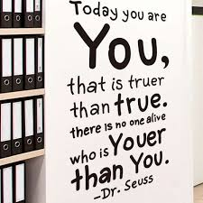 Dr Seuss Inspirational Quotes Fascinating Today You Are You DrSeuss Inspirational Quotes Wall Decals