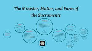 Form And Matter Of Sacraments Chart Minister Matter And Form The Sacraments By Agnus Mariae