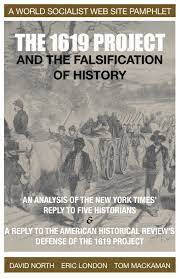 The 1619 Project and the falsification ...