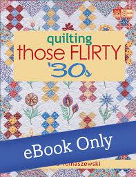 Martingale - Quilting Those Flirty 30s eBook &  Adamdwight.com