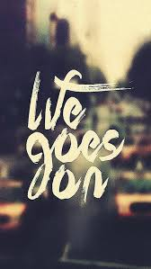 Life Goes On Quote Mobile Wallpaper Phone Background Adorable Wallpaper With Quotes On Life For Mobile