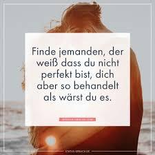 Finde Jemanden Der Weiß Dass Du Nicht Perfekt Bist Dich Aber So