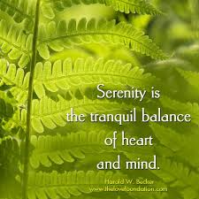 Serenity Is The Tranquil Balance Of Heart And Mind Harold W Becker