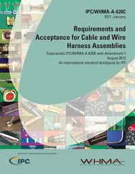 a 620 materials wiring harness manufacturer s association ipc whma a 620c