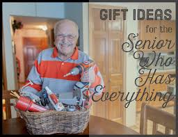 original gift ideas for seniors who don t want anything