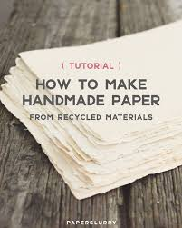 paper making tutorial diy how to handmade paper papermaking instructions
