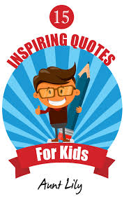 15 Inspiring Quotes For Kids An Ebook By Aunt Lily