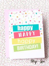 printable cards for birthday printable birthday cards skip to my lou