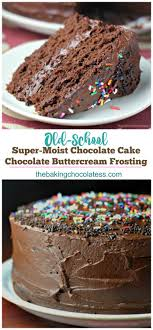 Super Moist Chocolate Cake With Chocolate Buttercream Frosting