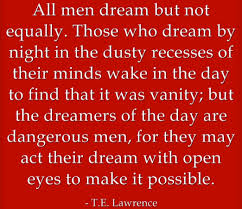 Te Lawrence Dream Quote Best Of LeighChantelle Friday's Final Say T E Lawrence Dreams Quote