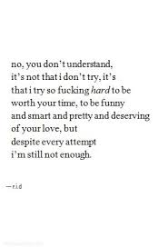 Not Good Enough Quotes 14 Wonderful I'm Still Not Good Enough Speak The Truth Quotes Pinterest