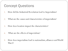 ch pp age of imperialism concept questions how did the how did the industrial revolution lead to imperialism