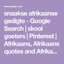 Snaakse afrikaanse gedigte google search skool goeters. Snaakse Afrikaanse Gedigte Google Search Skool Goeters Pinterest Afrikaans Afrikaans Quotes And Afrikaanse Q Afrikaanse Quotes Afrikaans Quotes Quotes