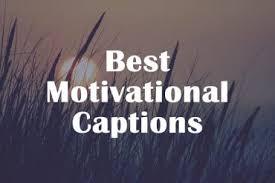 Motivational captions AnyCaption Selfie Captions Photo Captions Video Captions 73