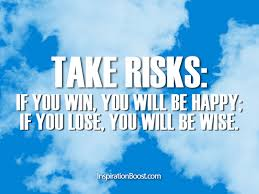 Risk Quotes Impressive Risk Quotes Inspiration Boost
