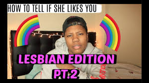 If a girl likes you lesbian