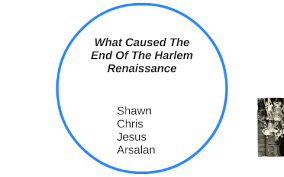 What Caused The End Of The Harlem Renaissance By Shawn Smith