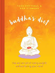 Buddhas Diet The Ancient Art Of Losing Weight Without Losing Your