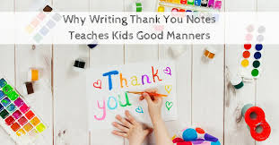 Why Writing Thank You Notes Teaches Kids Good Manners | Parenting Today
