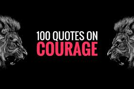 Quotes About Courage Awesome The 48 Best Courage Quotes Ever Become Unstoppable
