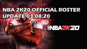 NBA 2K20 OFFICIAL ROSTER UPDATE 03.08 ...