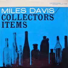 <b>Miles Davis</b> - <b>Collectors</b>' Items | Releases | Discogs