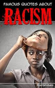 Quotes On Racism New Famous Quotes About Racism By Ron Grisham