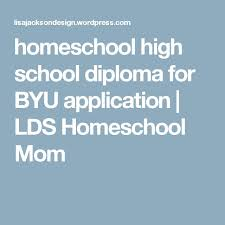 best byu application ideas college scholarships  homeschool high school diploma for byu application lds homeschool mom
