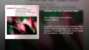 copland orchestral works fanfare for the common man youtube