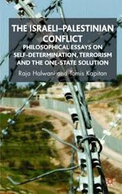book review philosophical essays on the i palestinian  cumbersome though it already is the subtitle of the new book the i palestinian conflict philosophical essays on self determination terrorism