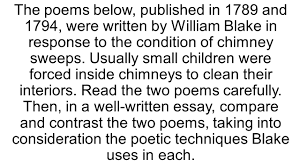 compare and contrast essay blake s ldquo chimney sweeper rdquo poems prompt the poems below published in 1789 and 1794 were written by william