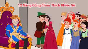 12 Nàng Công chúa thích Khiêu vũ   Chuyen co tich   Truyện cổ tích   Truyện  cổ tích việt nam - YouTube