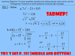 learning objective to solve quadratic equations by taking square roots and to use the pythagorean theorem to solve problems involving right triangles