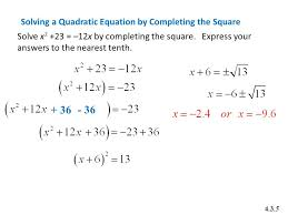 36 36 solving a quadratic equation by completing the square