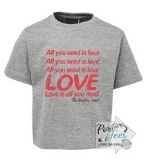 Design T Shirt Quotes All You Need Is Love Kids T Shirt Quotes Custom Printed Grey