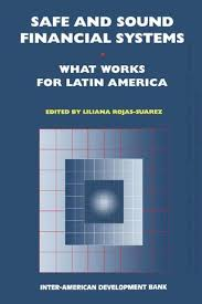 Safe And Sound Financial Systems What Works For Latin