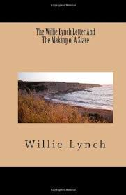 william lynch letter 9781463524371 the willie lynch letter and the making of a slave