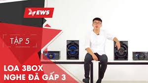 Dàn âm thanh Sony 3BOX - Nghe nhạc đã hơn gấp 3 - Sony News 5 - YouTube