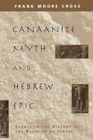 canaanite myth and hebrew epic frank moore cross  canaanite myth and hebrew epic essays in the history of the religion of