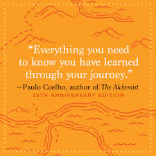 paulo coelho quote on life s journey the alchemist change 65 million copies and translations in 80 different languages the alchemist has resonated people across the world