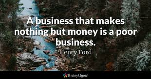 Business Quote Enchanting Business Quotes BrainyQuote