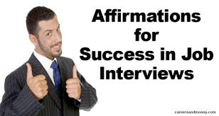 Job Interview Success Affirmations For Success In Job Interviews Careersandmoney Com