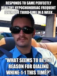 Douchebag paramedic memes | quickmeme via Relatably.com