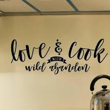 kitchen wall decal love and cook with wild abandon vinyl kitchen wall decal kitchen wall decals kitchen wall decal