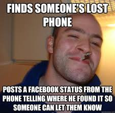 Finds someone's lost phone Posts a Facebook status from the phone ... via Relatably.com